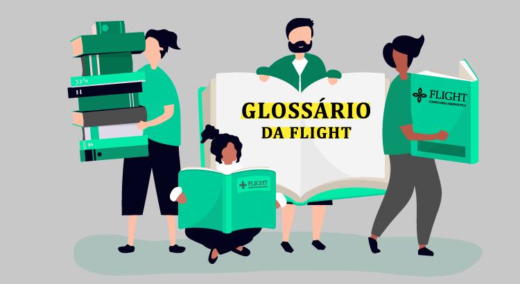 Glossário da Flight - Explicação de Termos Muito Utilizados na Engenharia Aeronáutica